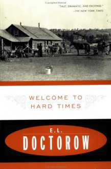 Welcome to Hard Times - E.L. Doctorow