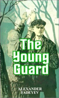 The Young Guard - Alexander Fadeev