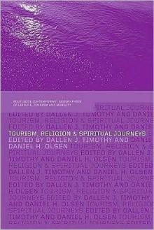 Tourism, Religion and Spiritual Journeys - Dallen J. Timothy, Daniel H. Olsen
