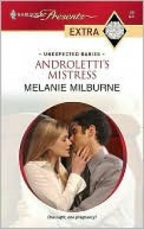 Androletti's Mistress (Harlequin Presents Extra Series - Melanie Milburne