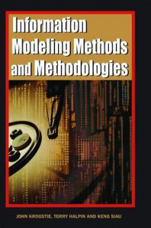 Information Modeling Methods and Methodologies: Advanced Topics in Database Research - John Krogstie