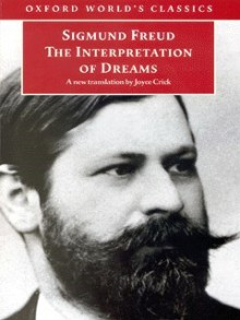 The Interpretation of Dreams - Sigmund Freud,Joyce Crick,Ritchie Robertson