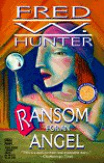 Ransom For An Angel - Fred W. Hunter