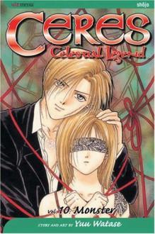 Ceres: Celestial Legend, Vol. 10: Monster - Yuu Watase