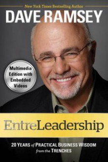 EntreLeadership: 20 Years of Practical Business Wisdom from the Trenches - Dave Ramsey
