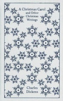 A Christmas Carol and Other Christmas Writings (Penguin Classics) - Charles Dickens, Michael Slater