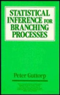 Statistical Inference for Branching Processes - Peter Guttorp