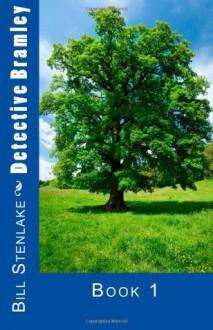 Detective Bramley: Book 1 - Bill Stenlake