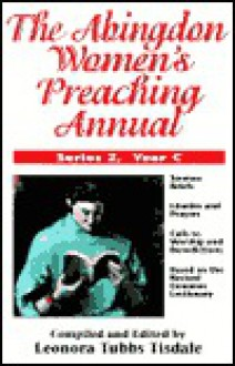 The Abingdon Women's Preaching Annual Series 2 Year C - Leonora Tubbs Tisdale