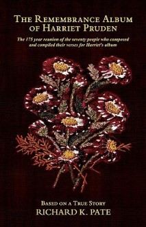 The Remembrance Album of Harriet Pruden - Richard K. Pate