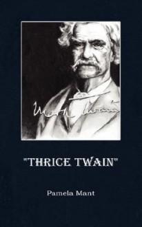 Thrice Twain - Pamela Mant