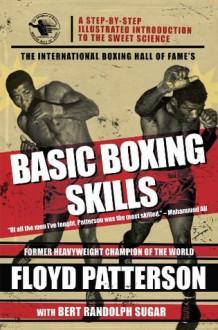 The International Boxing Hall of Fame's Basic Boxing Skills - Floyd Patterson, Bert Randolph Sugar