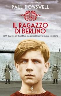 Il ragazzo di Berlino (Feltrinelli Kids) (Italian Edition) - Paul Dowswell, M. Morpurgo