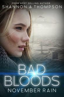 Bad Bloods: November Rain - Shannon A. Thompson