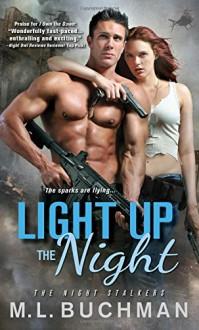 Light Up the Night - M.L. Buchman