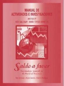Saldo a Favor, Workbook: Intermediate Spanish for the World of Business - Vicki Galloway, Angela Labarca, Elmer A. Rodríguez