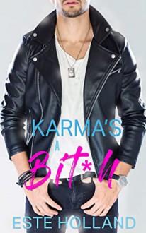 Karma's a Bit*h - Este Holland