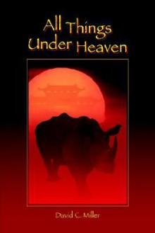 All Things Under Heaven - David, C. Miller