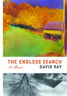The Endless Search: A Memoir - David Ray