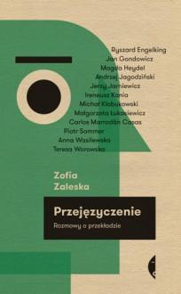 Przejęzyczenie. Rozmowy o przekładzie - Zofia Zaleska