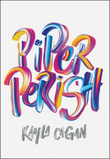 Piper Perish - Kayla Cagan
