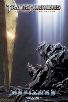 Transformers: Revenge Of The Fallen: Movie Prequel: Defiance #1 - Chris Mowry, Dan Khanna