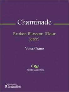 Broken Blossom (Fleur jetee) - Cecile Chaminade
