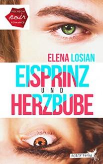 Eisprinz und Herzbube - Elena Losian,Casandra Krammer