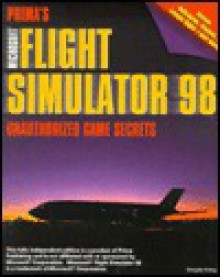 Microsoft Flight Simulator 98: Unauthorized Game Secrets (Secrets of the Games Series,) - Douglas Kiang