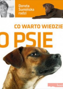 Co warto wiedzieć o psie - Dorota Sumińska
