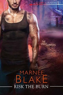 Risk the Burn - Marnee Blake