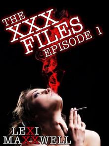The XXX Files Episode 1 - Lexi Maxxwell