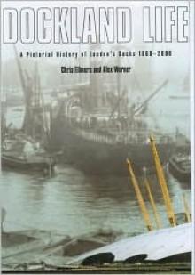 Dockland Life - Chris Ellmers, Alex Werner