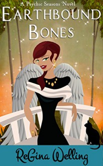 Earthbound Bones: A Psychic Seasons Novel (Earthbound Series Book 1) - ReGina Welling