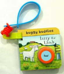 Lizzy the Lamb (Sound Button Buggy Buddies) - Axel Scheffler