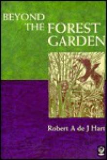 Beyond the Forest Garden - Robert Adrian de Jauralde Hart