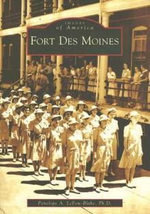 Fort Des Moines - Penelope A. LeFew-Blake