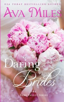 Daring Brides (Dare Valley) - Ava Miles