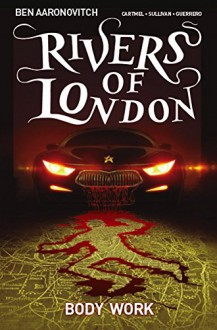 Rivers of London: Body Work - Ben Aaronovitch,Lee Sullivan Hill,Andrew Cartmel