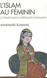 Islam Au Feminin (L') - Anne-Marie Schimmel