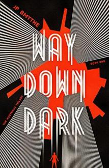 Way Down Dark (Australia) - J.P. Smythe