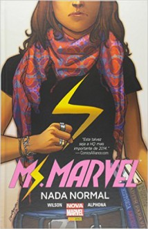 Ms. Marvel. Nada Normal - Volume 1 - Adrian Alphona, G. Willow Wilson