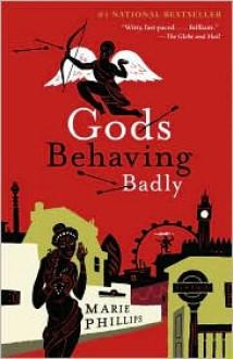 Gods Behaving Badly - Marie Phillips
