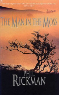 Man In The Moss: Crybbe - Phil Rickman