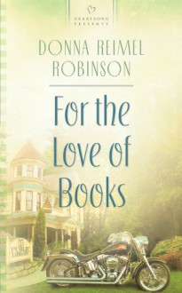 For the Love of Books - Donna Reimel Robinson