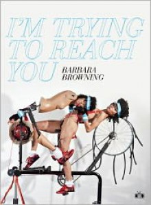 I'm Trying to Reach You - Barbara Browning