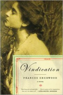 Vindication: A Novel - Frances Sherwood
