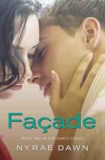 Facade (Games, #2) - Nyrae Dawn