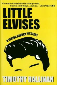 Little Elvises (Junior Bender #2) - Timothy Hallinan