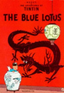 The Blue Lotus - Hergé, Leslie Lonsdale-Cooper, Michael Turner